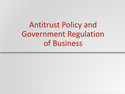 Antitrust Policy and Government Regulation of Business Resources