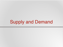 Supply, Demand and Market Equilibrium Resources