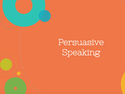 Persuasive Speaking Resources