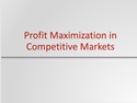 Profit Maximization in Competitive Markets Resources